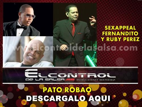 #02-PATO ROBAO-SEXAPPEAL FEAT. FERNANDO VILLALONA Y RUBY PEREZ