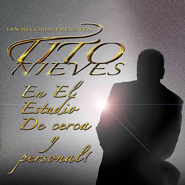 #CD COMPLETO TITO NIEVES EN EL ESTUDIO DE CERCA Y MUY PERSONAL (2013)