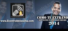 Alex Matos – Como te extrano Feat. Marlow Rosado @alexmatos