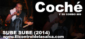 """COCHE Y SU COMBO 809 """"SUBE SUBE"""" SONANDO FUERTE!"""