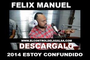 Felix Manuel – Estoy Confundido (Sonando Fuerte)