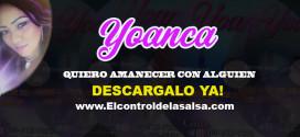 """QUIERO AMANECER CON ALGUIEN- YOANCA """"Sonando"""""""
