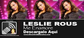 ME ENAMORE-LESLIE ROUS (SONANDO)