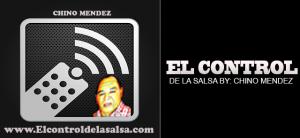 EL CONTROL DE LA SALSA POR CHINO MENDEZ